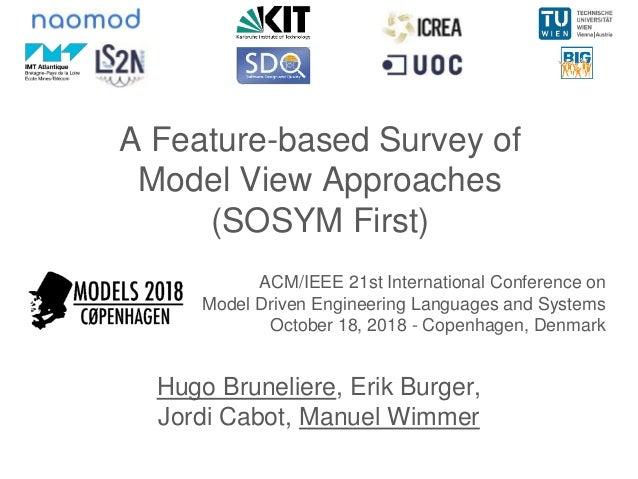 A Feature-based Survey of Model View Approaches (SOSYM First) ACM/IEEE 21st International Conference on Model Driven Engin...