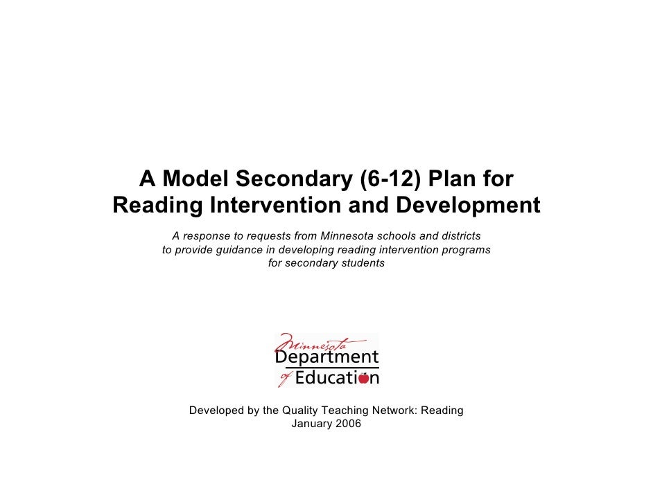A Model Secondary (6-12) Plan forReading Intervention and Development      A response to requests from Minnesota schools a...