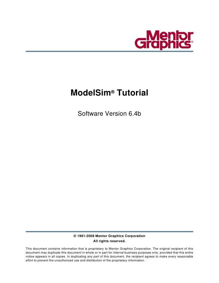 ModelSim® Tutorial                                      Software Version 6.4b                                       © 1991...