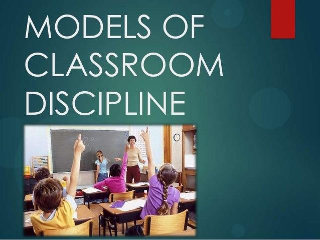Models of classroom discipline