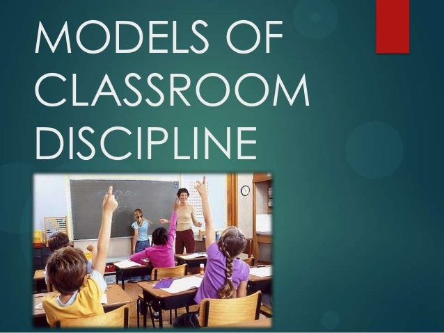 classroom management discipline Classroom management in improved teacher behavior in many, but not all, management areas and also in to enhance the management of the classroom.