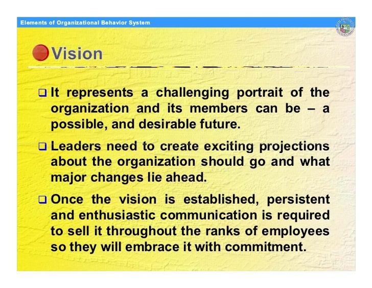 Elements Organizational Behavior Models of of Organizational Behavior System               It represents a challenging por...