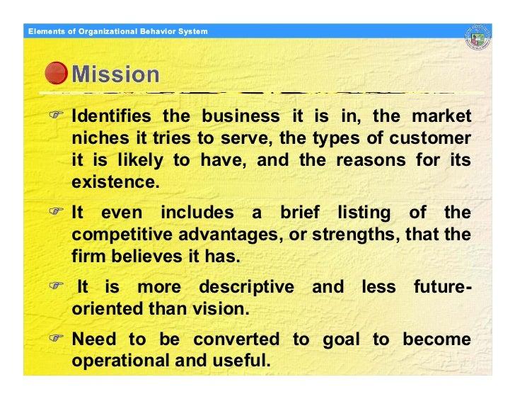 Elements Organizational Behavior Models of of Organizational Behavior System               Identifies the business it is i...