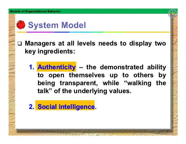 Models of Organizational Behavior              Managers at all levels needs to display two          key ingredients:      ...