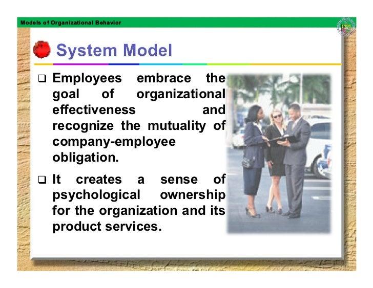 Models of Organizational Behavior               Employees embrace the           goal    of    organizational           eff...
