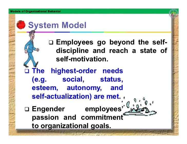 Models of Organizational Behavior                                  Employees go beyond the self-                          ...
