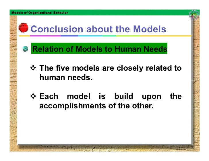 Models of Organizational Behavior                 Relation of Models to Human Needs                  The five models are c...
