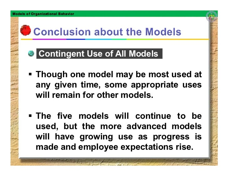 Models of Organizational Behavior                   Contingent Use of All Models              Though one model may be most...