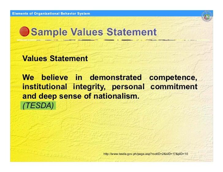Elements Organizational Behavior Models of of Organizational Behavior System          Values Statement       We believe in...