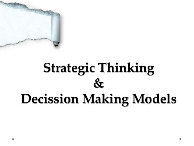 Strategic Thinking & Decission Making Models