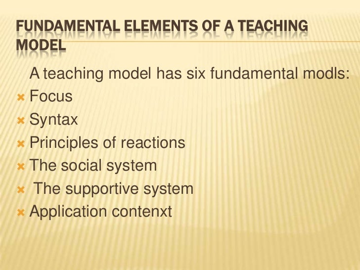 models of teaching To enhance thinking skills, we need to use tested models of teaching and make the strong investment in staff development that is required for.