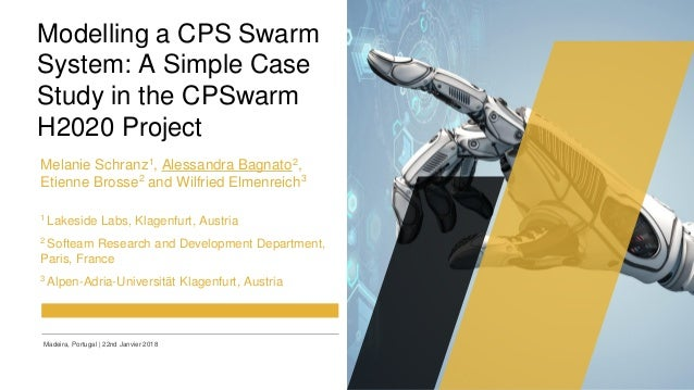 Intermediate Review Meeting (25/10/2017) Modelling a CPS Swarm System: A Simple Case Study in the CPSwarm H2020 Project Me...