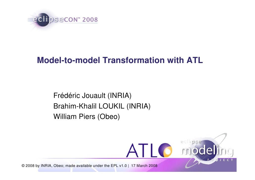 Model-to-model Transformation with ATL                    Frédéric Jouault (INRIA)                 Brahim-Khalil LOUKIL (I...