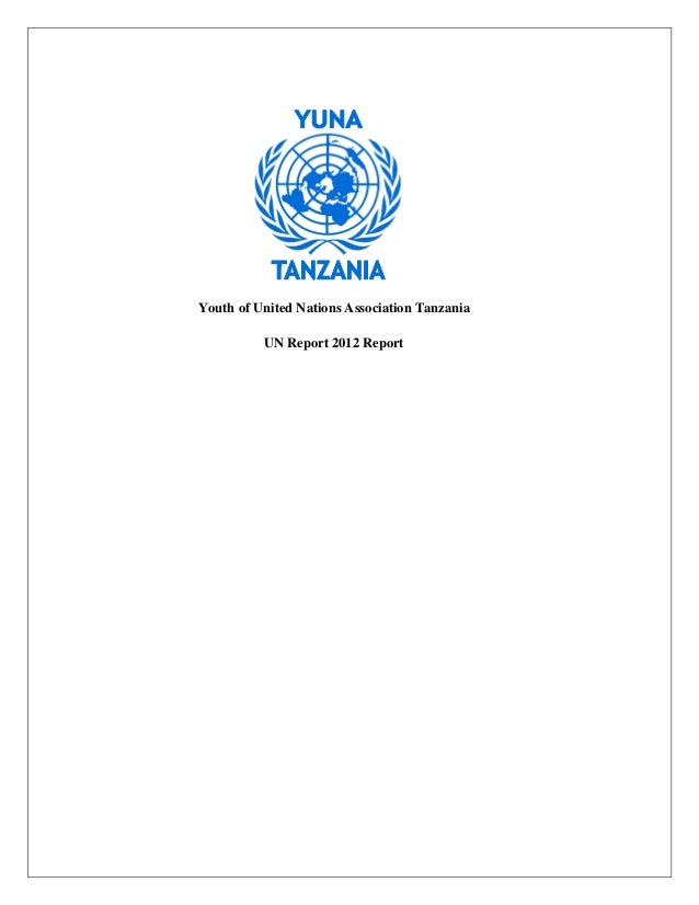 Youth of United Nations Association Tanzania          UN Report 2012 Report