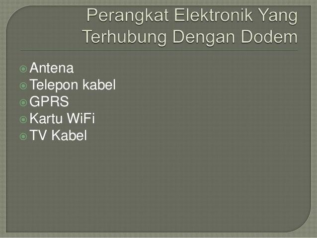 Antena  Telepon kabel  GPRS  Kartu WiFi  TV Kabel