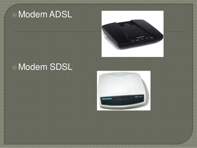 Modem ADSL  Modem SDSL