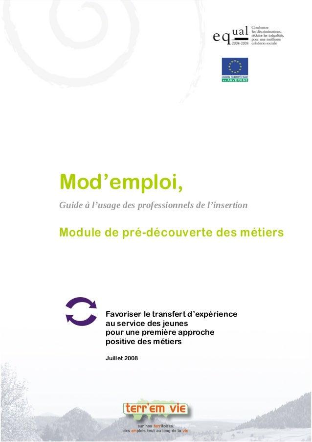 Mod'emploi, Guide à l'usage des professionnels de l'insertion  Module de pré-découverte des métiers    Favoriser le trans...