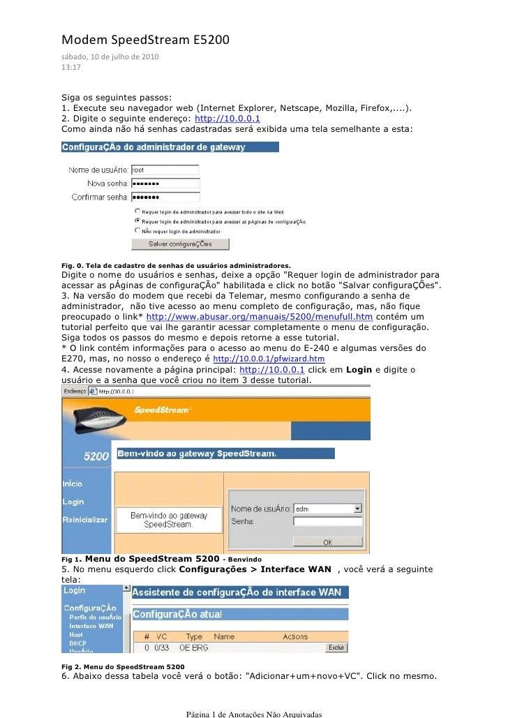 Modem SpeedStream E5200 sábado, 10 de julho de 2010 13:17   Siga os seguintes passos: 1. Execute seu navegador web (Intern...