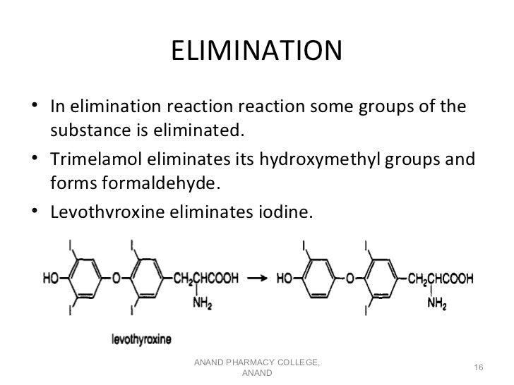 ELIMINATION• In elimination reaction reaction some groups of the  substance is eliminated.• Trimelamol eliminates its hydr...