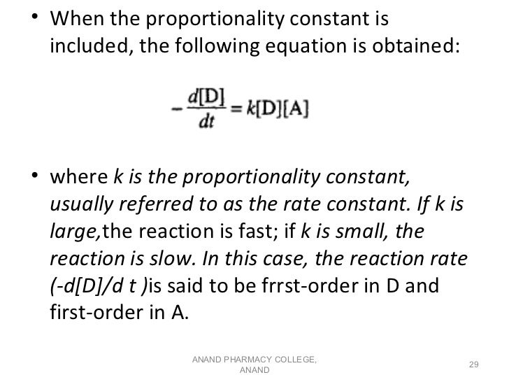 • When the proportionality constant is  included, the following equation is obtained:• where k is the proportionality cons...