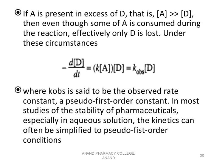  If A is present in excess of D, that is, [A] >> [D],  then even though some of A is consumed during  the reaction, effec...