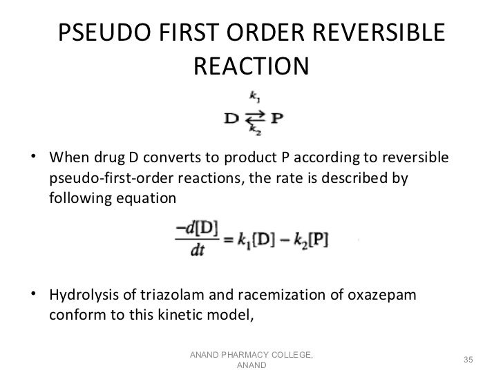 PSEUDO FIRST ORDER REVERSIBLE             REACTION• When drug D converts to product P according to reversible  pseudo-firs...
