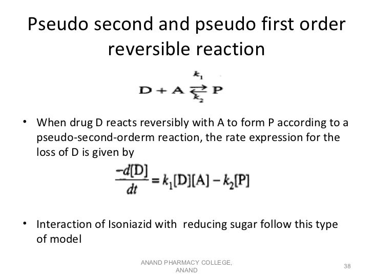 Pseudo second and pseudo first order         reversible reaction• When drug D reacts reversibly with A to form P according...