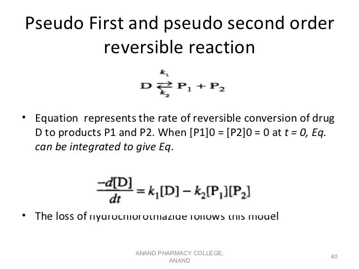Pseudo First and pseudo second order         reversible reaction• Equation represents the rate of reversible conversion of...