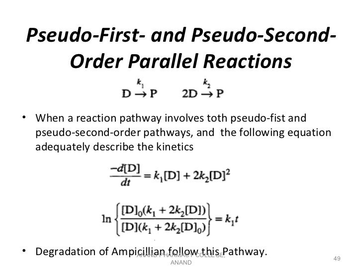 Pseudo-First- and Pseudo-Second-    Order Parallel Reactions• When a reaction pathway involves toth pseudo-fist and  pseud...