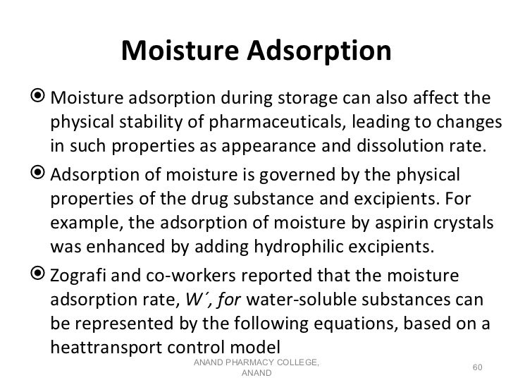 Moisture Adsorption Moisture adsorption during storage can also affect the  physical stability of pharmaceuticals, leadin...