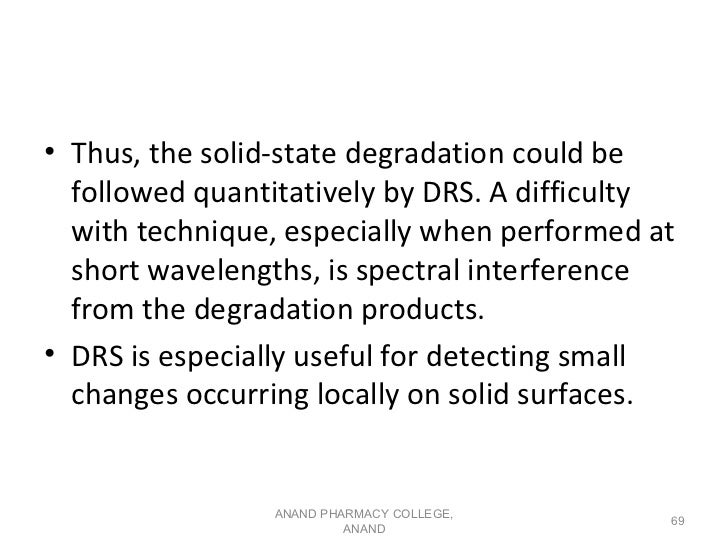 • Thus, the solid-state degradation could be  followed quantitatively by DRS. A difficulty  with technique, especially whe...