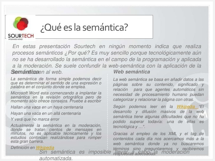 ¿Qué es la semántica?<br />En estas presentación Sourtech en ningún momento indica que realiza procesos semánticos ¿Por qu...