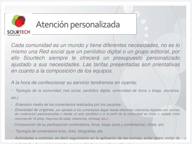 Atención personalizada<br />Cada comunidad es un mundo y tiene diferentes necesidades, no es lo mismo una Red social que u...