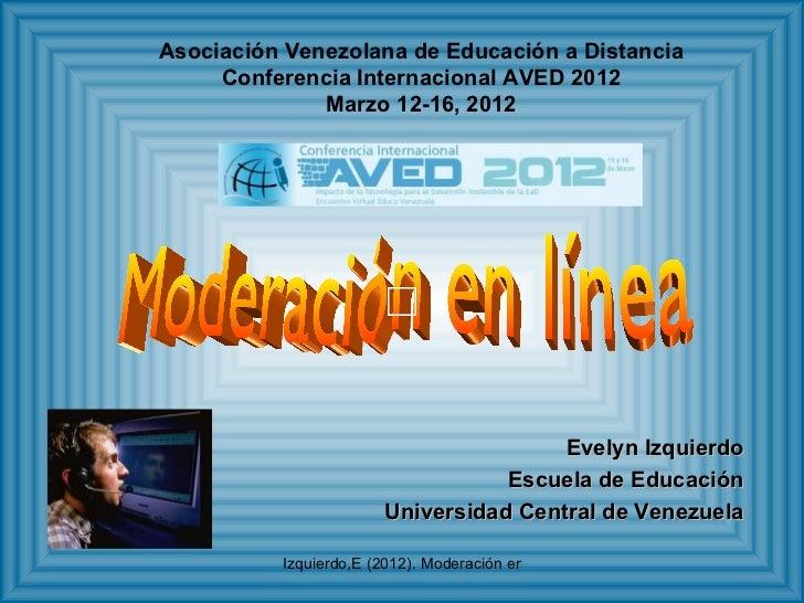 Asociación Venezolana de Educación a Distancia     Conferencia Internacional AVED 2012              Marzo 12-16, 2012     ...