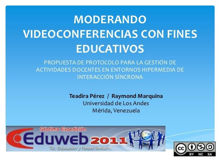 MODERANDO VIDEOCONFERENCIAS CON FINES EDUCATIVOS<br />PROPUESTA DE PROTOCOLO PARA LA GESTIÓN DE ACTIVIDADES DOCENTES EN EN...