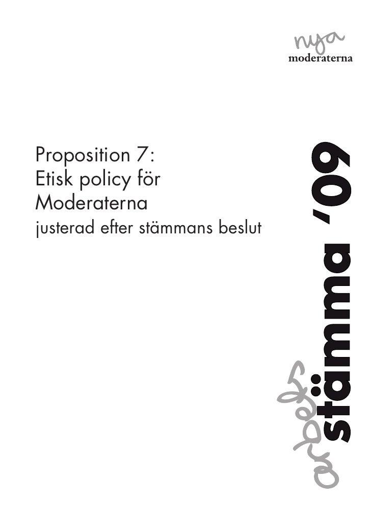 Proposition 7:Etisk policy förModeraternajusterad efter stämmans beslut