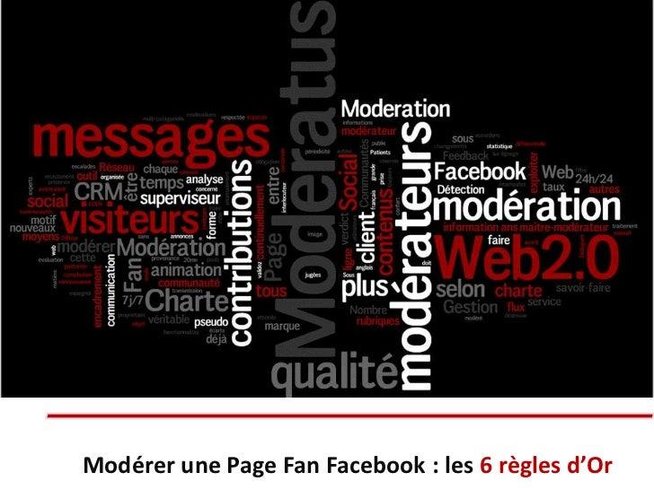 Modérer une Page Fan Facebook : les 6 règles d'Or<br />