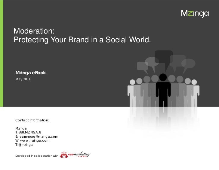 Moderation: Protecting Your Brand in a Social World   Moderation:   Protecting Your Brand in a Social World.    Mzinga eBo...