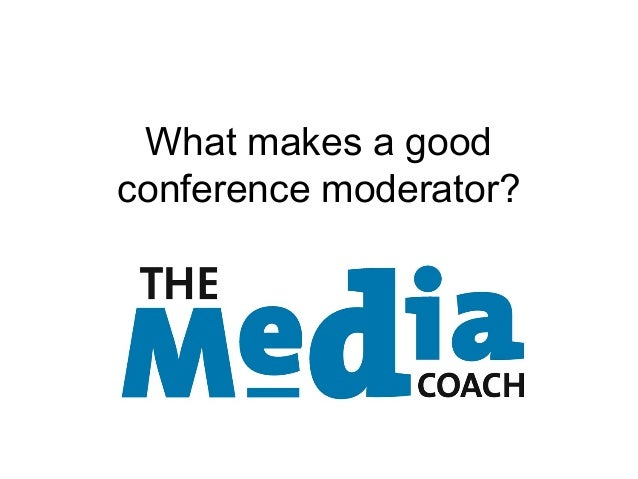 What makes a good conference moderator?