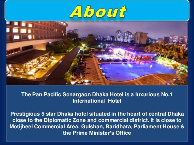 Pan pacific sonargaon hotel dhaka for Zona 5 mobilia no club download
