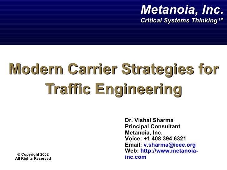 Metanoia, Inc.                           Critical Systems Thinking™Modern Carrier Strategies for    Traffic Engineering   ...