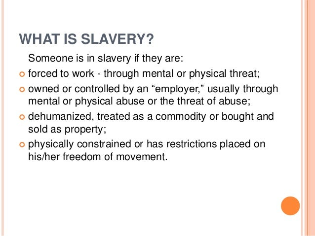 slavery abuse modern day This fight has often focused heavily on a criminal  these grim figures focus on the worst forms of abuse  the fight against modern-day slavery.