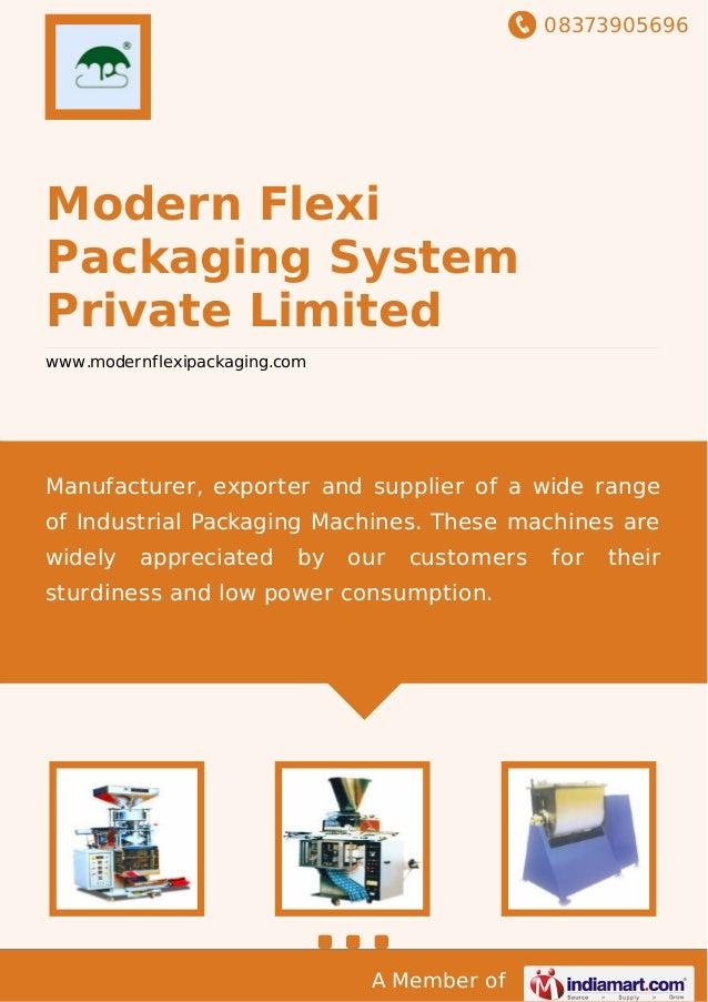 08373905696 A Member of Modern Flexi Packaging System Private Limited www.modernflexipackaging.com Manufacturer, exporter ...