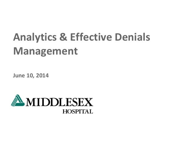 Analytics & Effective Denials Management June 10, 2014