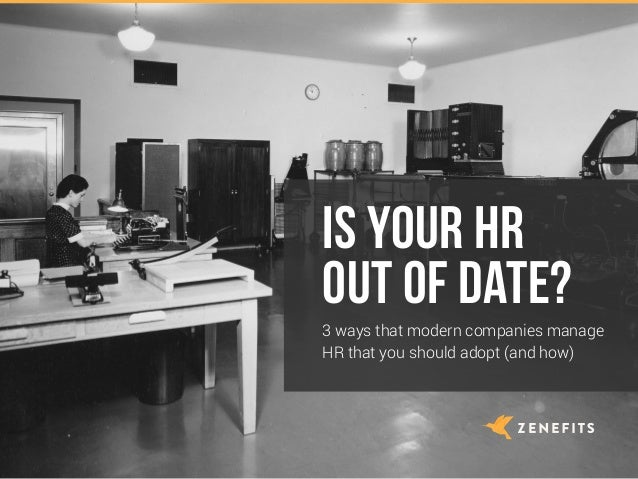 Is your HR out of date? 3 ways that modern companies manage HR that you should adopt (and how)