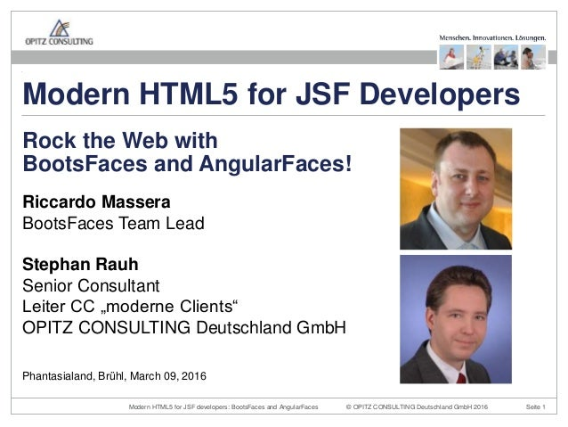 © OPITZ CONSULTING Deutschland GmbH 2016 Seite 1Modern HTML5 for JSF developers: BootsFaces and AngularFaces Riccardo Mass...