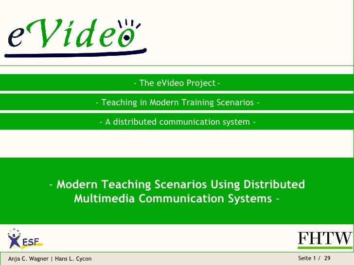 - The eVideo Project   - - Teaching in Modern Training Scenarios - - A distributed communication system - -  Modern Teachi...