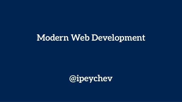 Modern Web Development @ipeychev