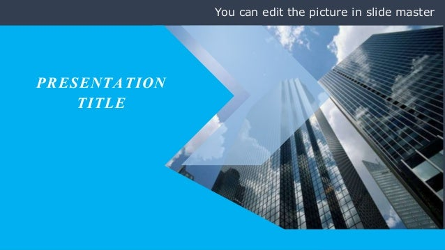 PRESENTATION TITLE You can edit the picture in slide master