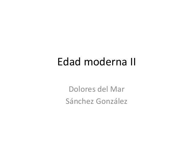 Edad  moderna  II   Dolores  del  Mar   Sánchez  González